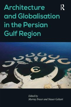 Architecture and Globalisation in the Persian Gulf Region (eBook, ePUB)