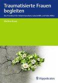 Traumatisierte Frauen begleiten (eBook, PDF)