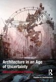 Architecture in an Age of Uncertainty (eBook, ePUB)