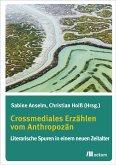 Crossmediales Erzählen im Anthropozän (eBook, PDF)