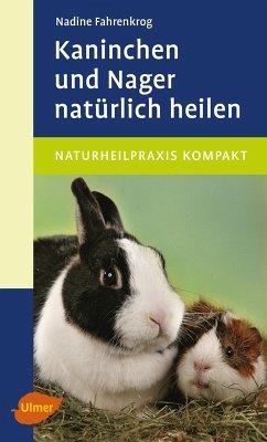 Kaninchen und Nager natürlich heilen (eBook, PDF) - Fahrenkrog, Nadine