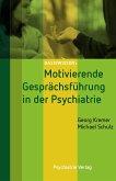 Motivierende Gesprächsführung in der Psychiatrie (eBook, ePUB)