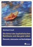 Die Armut des kapitalistischen Reichtums und das gute Leben (eBook, PDF)