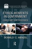 Ethics Moments in Government (eBook, ePUB)