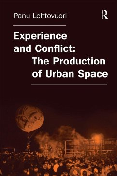 Experience and Conflict: The Production of Urban Space (eBook, PDF)