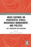 Arius Didymus on Peripatetic Ethics, Household Management, and Politics (eBook, ePUB)