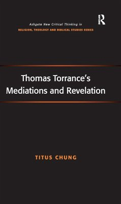 Thomas Torrance's Mediations and Revelation (eBook, ePUB) - Chung, Titus