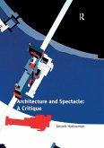 Architecture and Spectacle: A Critique (eBook, ePUB)