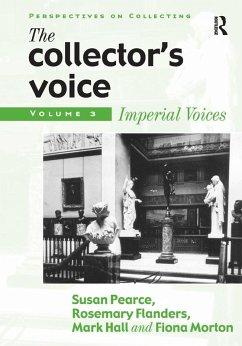 The Collector's Voice (eBook, PDF) - Pearce, Susan; Flanders, Rosemary; Morton, Fiona