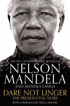 Dare Not Linger (eBook, ePUB) - Mandela, Nelson; Langa, Mandla