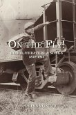On the Fly!: Hobo Literature and Songs, 1879-1941