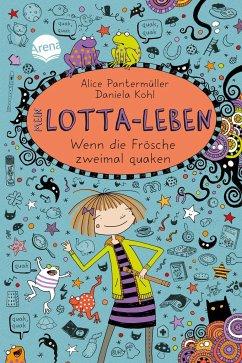 Wenn die Frösche zweimal quaken / Mein Lotta-Leben Bd.13 - Pantermüller, Alice