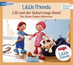 HABA Little Friends - Lilli und der Geburtstags-Hund (Hörspiel 4) - Hochmuth, Teresa; Tannous, Rotraud
