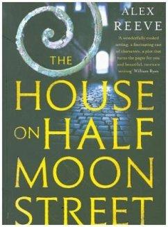 The House on Half Moon Street - Reeve, Alex