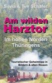 Am wilden Harztor: Im hohen Norden Thüringens