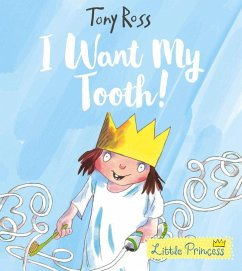 I Want My Tooth! (Little Princess) - Ross, Tony