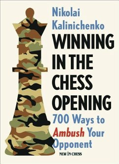 Winning in the Chess Opening: 700 Ways to Ambus...