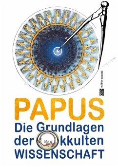 Die Grundlagen der okkulten Wissenschaft - Papus