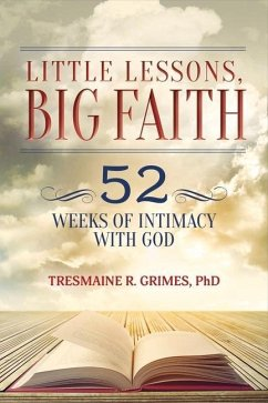 Little Lessons, Big Faith: 52 Weeks of Intimacy...