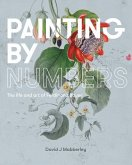 Painting by Numbers: The Life and Art of Ferdinand Bauer
