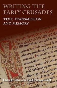 Writing the Early Crusades - Bull, Marcus; Kempf, Damien