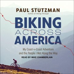 Biking Across America: My Coast-To-Coast Adventure and the People I Met Along the Way - Stutzman, Paul