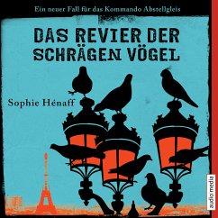 Das Revier der schrägen Vögel / Kommando Abstellgleis Bd.2 (MP3-Download) - Hénaff, Sophie