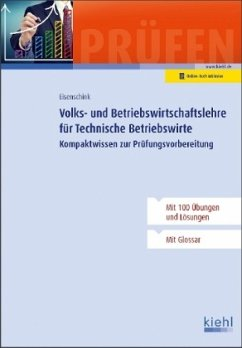 Volks- und Betriebswirtschaftslehre für Technische Betriebswirte - Eisenschink, Christian