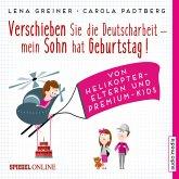 Verschieben Sie die Deutscharbeit, mein Sohn hat Geburtstag! / Helikopter-Eltern Bd.1 (MP3-Download)