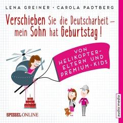 Verschieben Sie die Deutscharbeit, mein Sohn hat Geburtstag! / Helikopter-Eltern Bd.1 (MP3-Download) - Greiner, Lena; Padtberg-Kruse, Carola