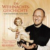 Die Weihnachtsgeschichte von Pater Karl Wallner (MP3-Download)