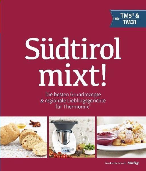 Südtirol mixt! - Gasteiger, Heinrich; Hilber, Ulrike