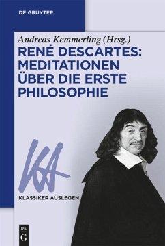 René Descartes: Meditationen über die Erste Philosophie