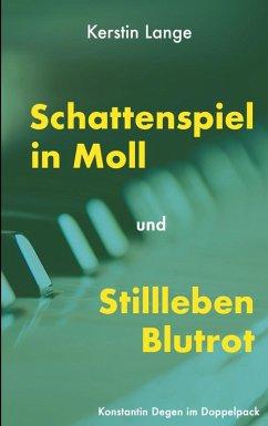 Schattenspiel in Moll und Stillleben Blutrot (eBook, ePUB)
