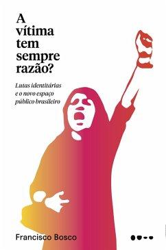 9788593828294 - Bosco, Francisco: A Vítima Tem Sempre Razão? (eBook, ePUB) - Livro