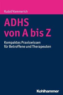 ADHS von A bis Z (eBook, ePUB) - Kemmerich, Rudolf