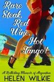 Rare Steak, Red Wine, Hot Tango! (eBook, ePUB)