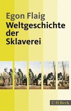 Weltgeschichte der Sklaverei - Flaig, Egon