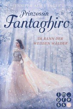Prinzessin Fantaghiro. Im Bann der Weißen Wälder (eBook, ePUB) - Jager, Jennifer Alice