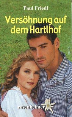 Versöhnung auf dem Hartlhof (eBook, ePUB) - Friedl, Paul