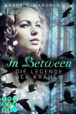 Die Legende der Krähen / In Between Bd.2 (eBook, ePUB)