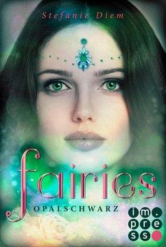 Opalschwarz / Fairies Bd.4 (eBook, ePUB) - Diem, Stefanie