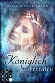 Königlich verraten / Die Königlich-Reihe Bd.2 (eBook, ePUB)