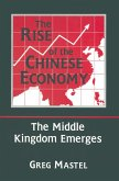 The Rise of the Chinese Economy: The Middle Kingdom Emerges (eBook, ePUB)