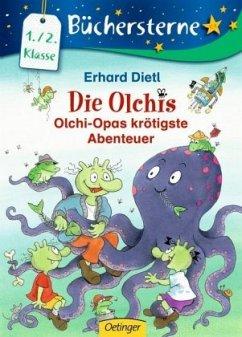 Olchi-Opas krötigste Abenteuer / Die Olchis Büchersterne 1. Klasse Bd.9 - Dietl, Erhard