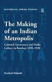The Making of an Indian Metropolis (eBook, PDF)
