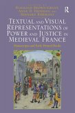 Textual and Visual Representations of Power and Justice in Medieval France (eBook, ePUB)