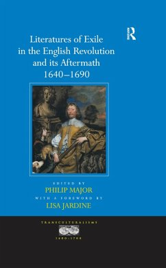 Literatures of Exile in the English Revolution and its Aftermath, 1640-1690 (eBook, ePUB)