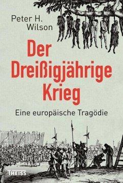 Der Dreißigjährige Krieg (eBook, ePUB) - Wilson, Peter H.