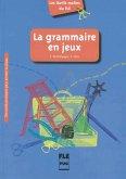 La grammaire en jeux. Des outils pratiques pour animer la classe